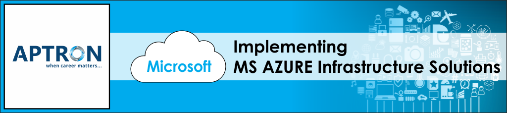 Best implementing-microsoft-azure-infrastructure-solutions training institute in gurgaon